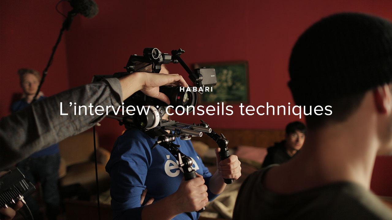 L'interview : conseils techniques